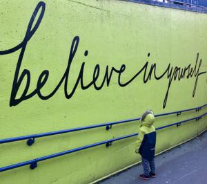 """Believe In Yourself"" Graffiti"